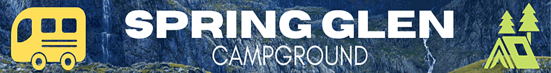 Spring Glen Campground – RV Park and Campground
